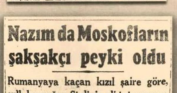 """""""nazım da moskofların şakşakçısı oldu"""" bir zamanlar cumhuriyet gazetesi"""